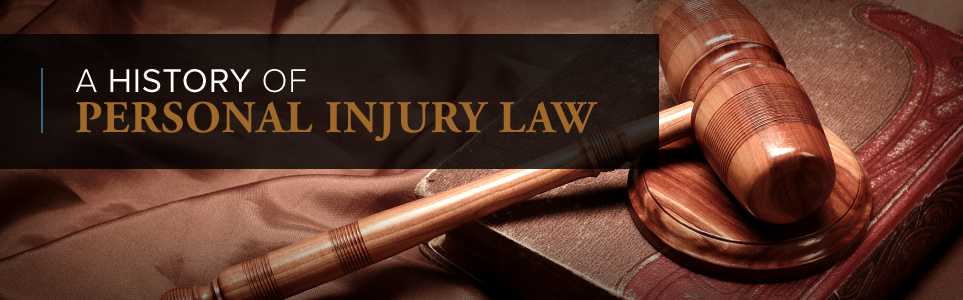 A History of Personal Injury Law