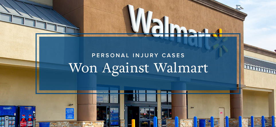Personal Injury Cases Won Against Walmart