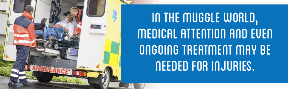 In the muggle world, medical attention and even ongoing treatment may be needed for injuries.
