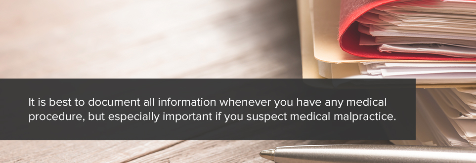 Document all information whenever you have a medical procedure.