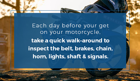 Inspect your motorcycle every day