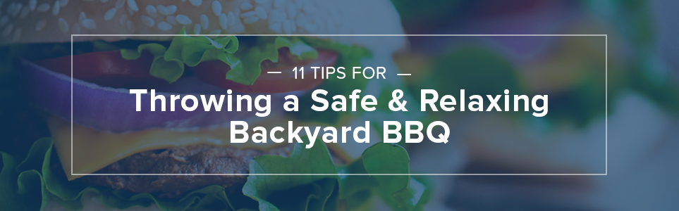 11 tips for throwing a safe backyard bbq