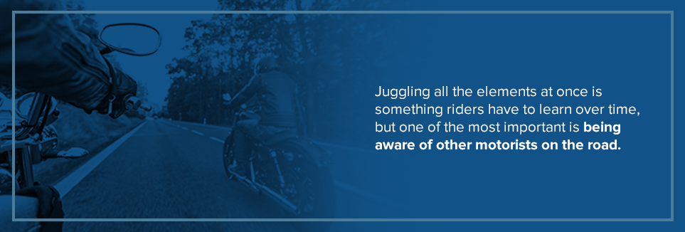 One of the most important things is being aware of other motorists on the road.