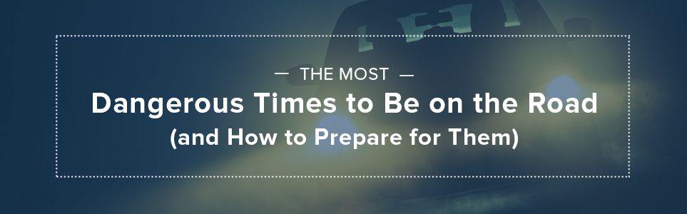The Most Dangerous Times to Be on the Road