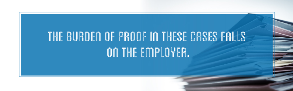 Burden of proof falls on the employer.