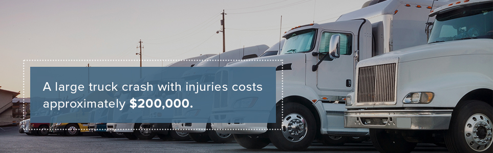 A large truck crash with injuries costs approximately $200,000.
