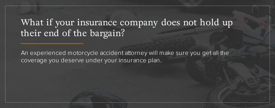Contact an experienced motorcycle accident attorney.
