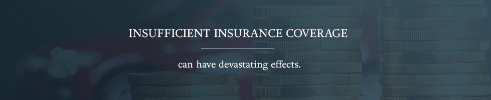 Insufficient insurance coverage can have devastating effects.