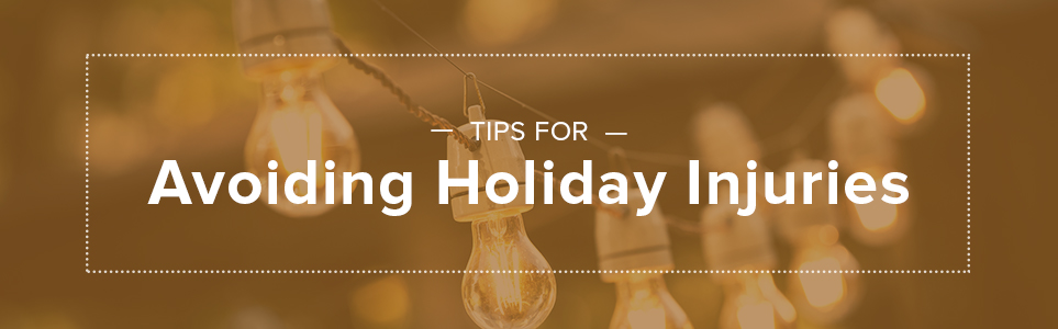 Tips for Avoiding Holiday Injuries