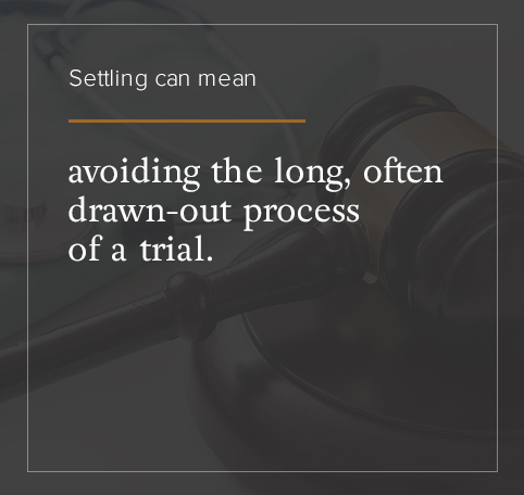 Settling can mean avoiding the long, often drawn-out process of a trial.