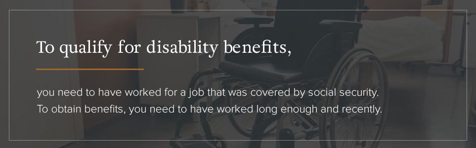 Disability Benefit Qualifications