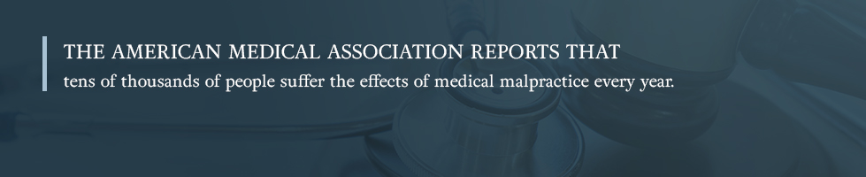 tens of thousands suffer the effects of medical malpractice every year