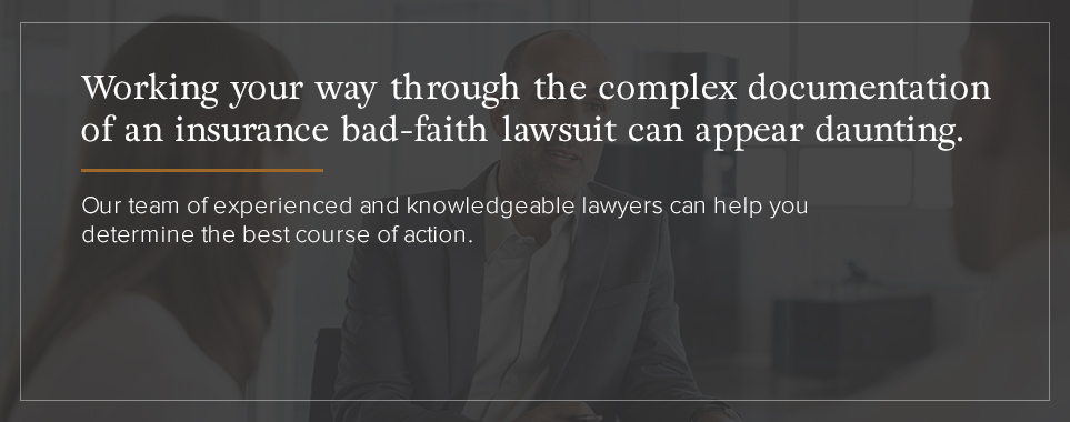 An experience attorney can help with your insurance bad faith claim