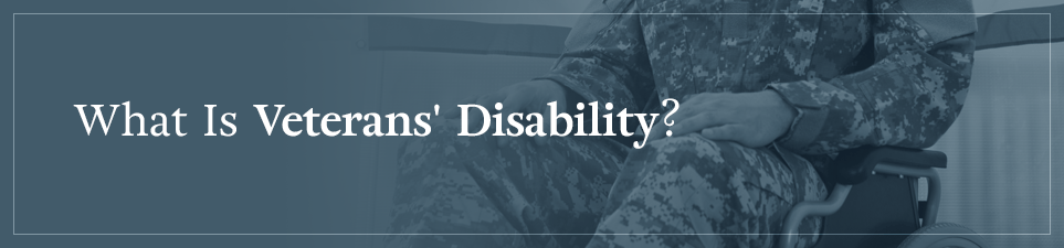 What is Veterans' Disability?