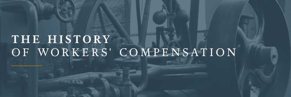 The History of Workers' Compensation