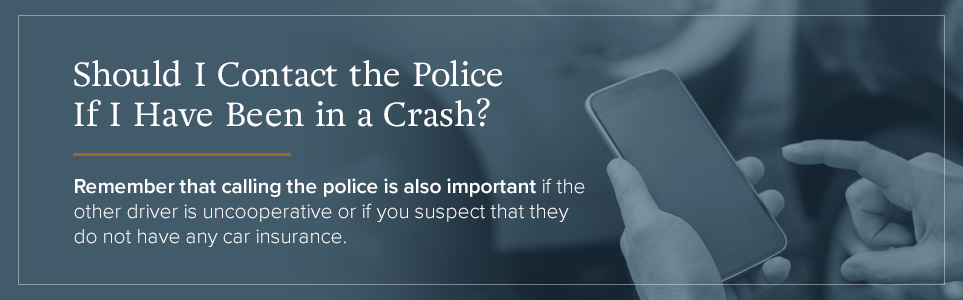 Should I Contact the Police If I Have Been in a Crash?