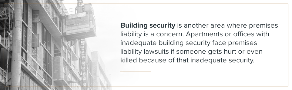 Building security is an area where premises liability is a concern.