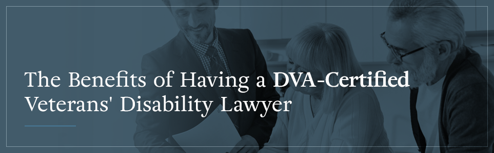 Benefits of Having a DVA-Certified Lawyer
