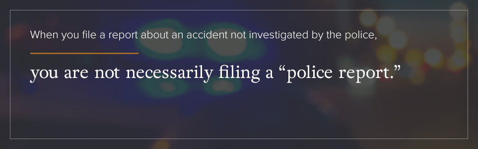 "Filing a report about an accident is not necessarily the same as filing a ""police report."""