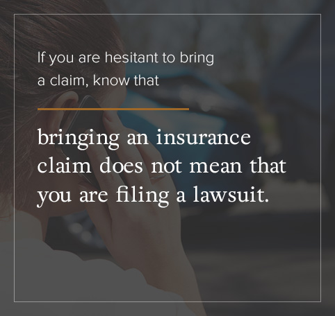 An insurance claim doesn't mean you're filing a lawsuit.