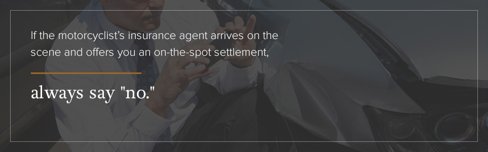 Do not accept an on-the-spot settlement.