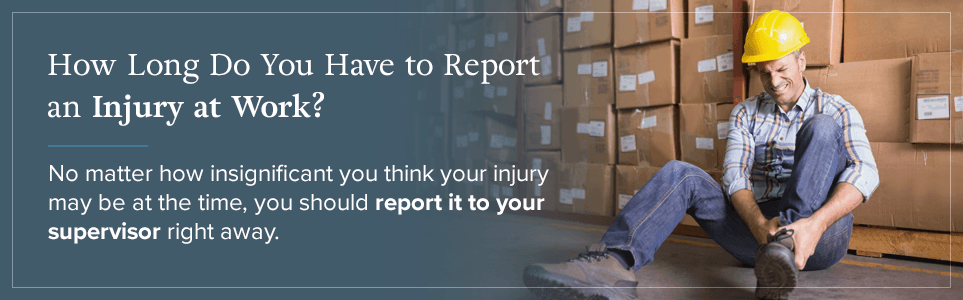 How long do I have to report a work injury?