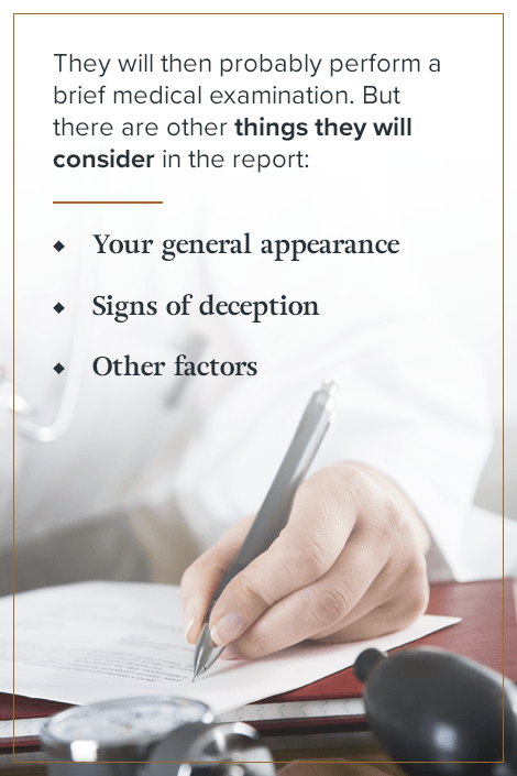 Other things they will consider in the report include your general appearance and signs of deception.