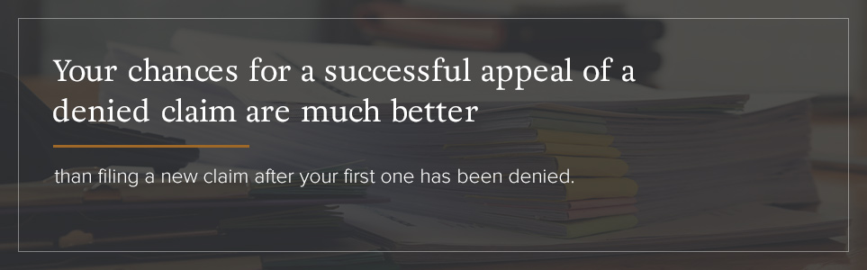 An appeal has better chances of being successful than filing a new claim.