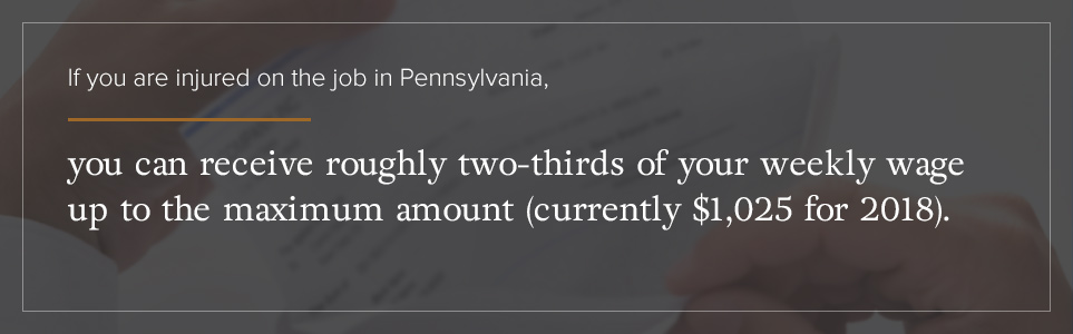 In PA, you can receive roughly 2/3 of your weekly wage up to the max.