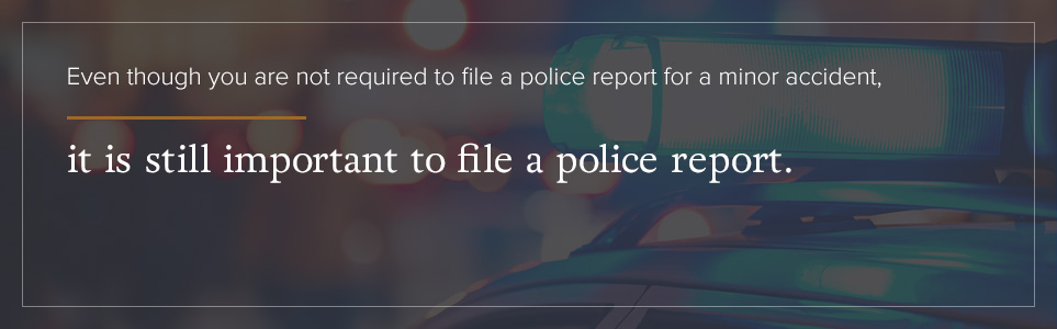 It's not required, but it's still important to file a police report after a minor accident.