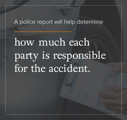 A police report helps determine how much each party is responsible for the accident.