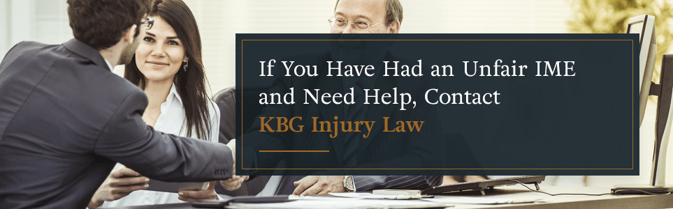 Contact KBG Injury Law for help with an unfair IME.