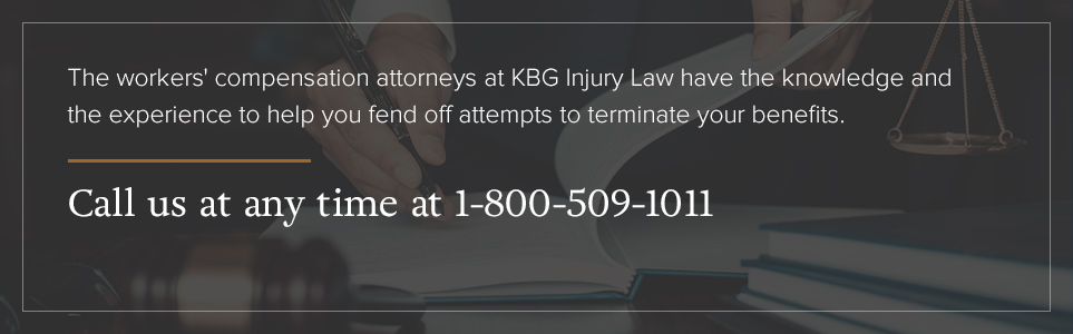 Contact KBG Injury Law for help keeping your workers' comp benefits.