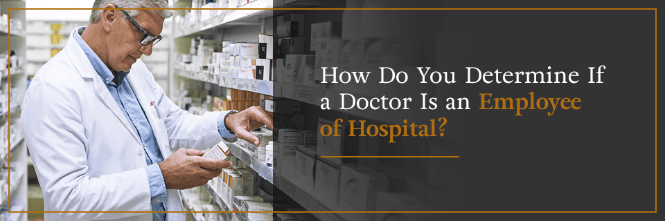 How do you determine if a doctor is an employee of a hospital?