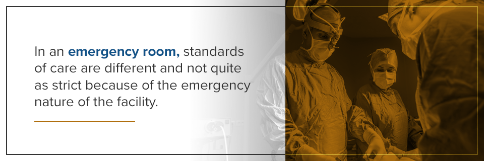 Emergency rooms standards of care are different and not quite as strict because of the emergency nature.