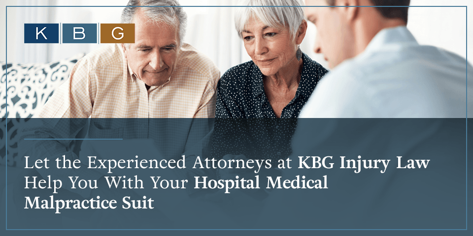 The experienced attorneys at KBG Injury Law can help you with your hospital medical malpractice suite.