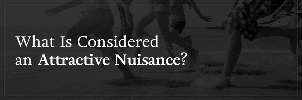 What is considered an attractive nuisance?