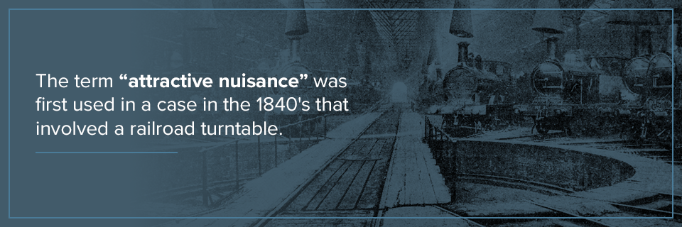 "The term ""attractive nuisance"" was first used in the 1840's."