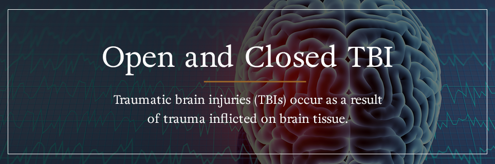 Open and Closed Traumatic Brain Injuries (TBIs)