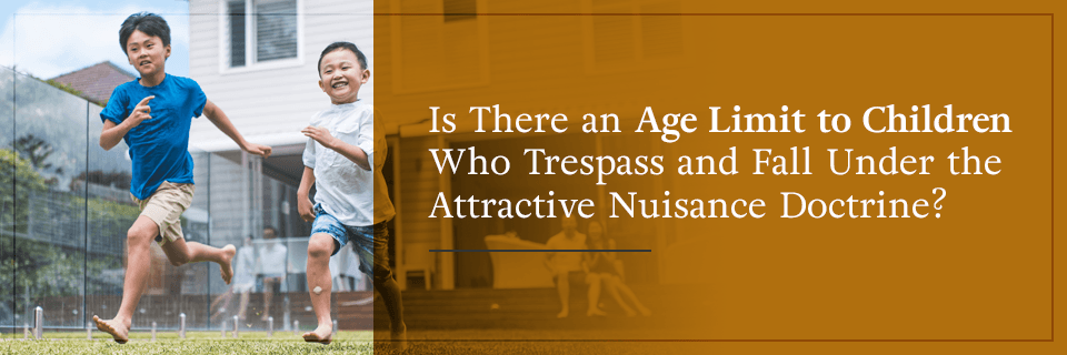 Is there an age limit to children who trespass and fall under the attractive nuisance doctrine?