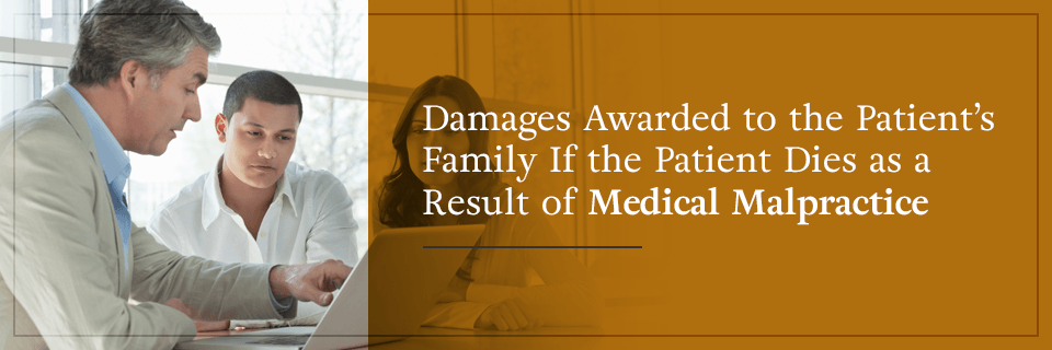 Damages Awarded to the Patient's Family as a Result of Medical Malpractice