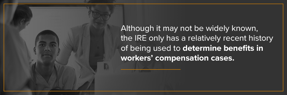 IRE has only recently been used to determine benefits in workers' compensation cases.