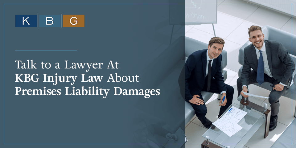 Talk to a lawyer at KBG Injury Law about premises liability damages.