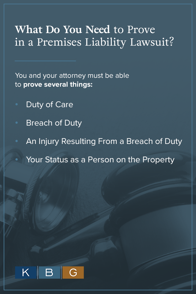 What do you need to prove in a premises liability lawsuit?