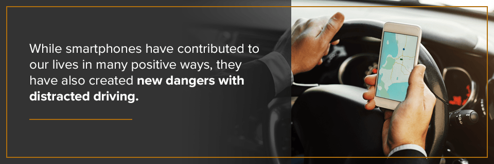 While smartphones can be positive, they have also created new dangers with distracted driving.