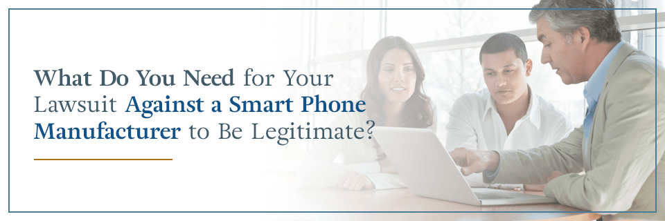 What do you need for your lawsuit against a smart phone manufacturer to be legitimate?
