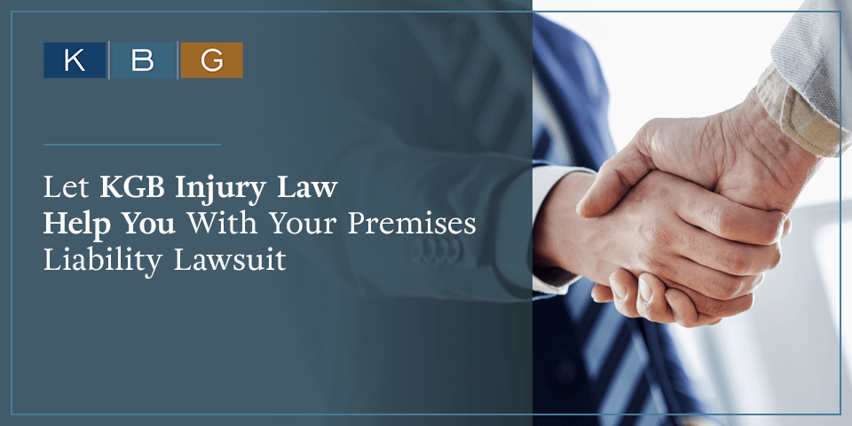 Let KBG Injury Law Help You with Your Premises Liability Lawsuit