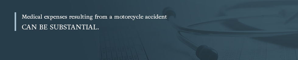Medical expenses resulting from a motorcycle accident can be substantial.