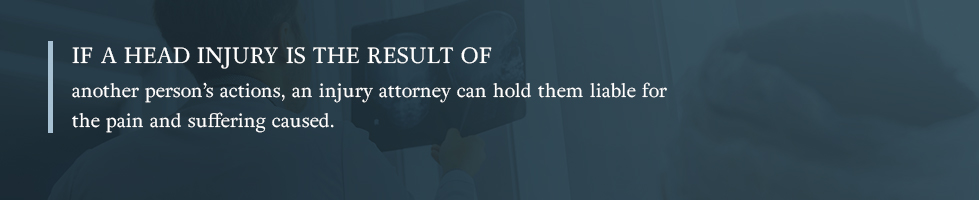 If a head injury is the result of another person's actions, an injury attorney can hold them liable for the pain and suffering caused.