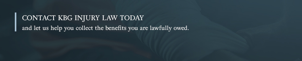 Contact KBG injury law today and let us help you collect the benefits you are lawfully owed.